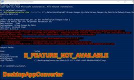 DesktopAppConverter: E_FEATURE_NOT_AVAILABLE: Required Windows Feature Containers is not  Available on your system.